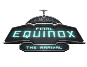 Final Equinox: The Arrival